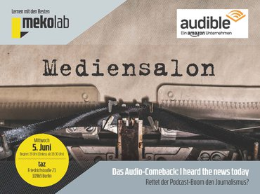 Mediensalon »Das Audio-Comeback: I heard the news today. Rettet der Podcas...